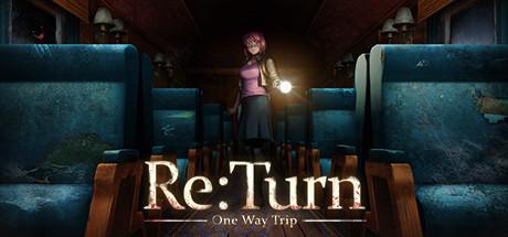 返回:单程旅行(Re:Turn – One Way Trip)插图5